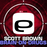 SCOTT BROWN - Brain On Drugs (Front Cover)
