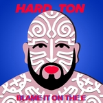 HARD TON - Blame It On The E (Front Cover)