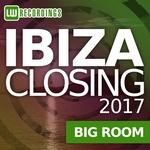 Various: Ibiza Closing 2017 Big Room