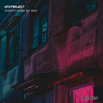 UFO PROJECT - Shorty Come My Way (Front Cover)