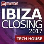 VARIOUS - Ibiza Closing 2017 Tech House (Front Cover)