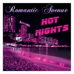 ROMANTIC AVENUE feat ALIMKHANOV A & BEE LEE - Hot Nights (Front Cover)