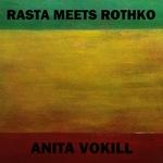 ANITA VOKILL - Rasta Meets Rothko (Front Cover)
