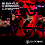 Birth Of L.O.B.