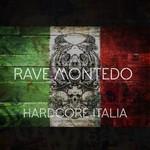 RAVE MONTEDO - Hardcore Italia (Front Cover)