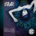 DAYS ARE DYING - (Don't) Fight Your Demons EP (Front Cover)