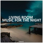 LIVING ROOM - Living Room Music For The Night (Front Cover)
