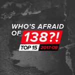 VARIOUS - Who's Afraid Of 138?! Top 15 - 2017-09 (Front Cover)