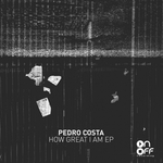 PEDRO COSTA - How Great I Am EP (Front Cover)