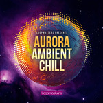 LOOPMASTERS - Aurora Ambient Chill (Sample Pack WAV/APPLE/REASON) (Front Cover)