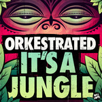 ORKESTRATED - It's A Jungle (Front Cover)