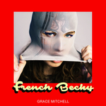 GRACE MITCHELL - French Becky (Front Cover)