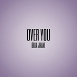 BRIA JHANE - Over You (Front Cover)