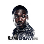 MEEK MILL - Cream (Explicit) (Front Cover)