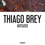 THIAGO BREY - Outsized (Front Cover)