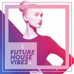 VARIOUS - Future House Vibes Vol 7 (Front Cover)