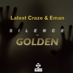 LATEST CRAZE & E-MAN - Silence Is Golden (Front Cover)