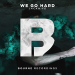 JACKNIFE - We Go Hard (Front Cover)