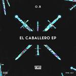 OB - El Caballero EP (Front Cover)