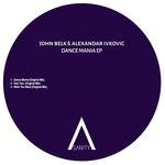 ALEXANDAR IVKOVIC/JOHN BELK - Dance Mania EP (Front Cover)