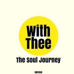 THE SOUL JOURNEY - With Thee (Front Cover)