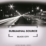 SUBLIMINAL SOURCE - Black City (Front Cover)
