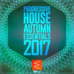 VARIOUS - Progressive House Autumn Essentials 2017 (Front Cover)