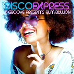T-GROOVE - T-Groove Presents Rum-Bullian/Disco Express (Front Cover)