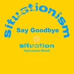 SITUATION feat RIMELL - Say Goodbye (Front Cover)
