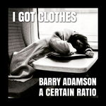 BARRY ADAMSON - I Got Clothes (Front Cover)