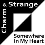 CHARM & STRANGE - Somewhere In My Heart (Front Cover)