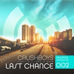 CRUSHBOYS - Last Chance (feat Miami Beat Wave) (Front Cover)