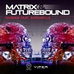 MATRIX & FUTUREBOUND feat RAPHAELLA - Human (Extended DJ Edit) (Front Cover)