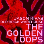OLD BRICK WAREHOUSE/JASON RIVAS - The Golden Loops (Front Cover)