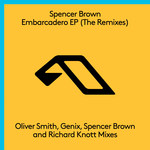 SPENCER BROWN - Embarcadero EP (The Remixes) (Front Cover)