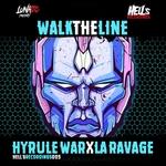 HYRULE WAR & LA RAVAGE - Walk The Line (Front Cover)