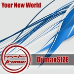 DJ MAXSIZE - Your New World (Front Cover)