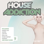 VARIOUS - House Addiction Vol 39 (Front Cover)