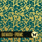 BAD MASSA - Epidemic (Front Cover)