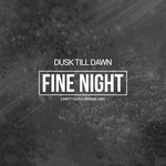 DUSK TILL DAWN - Fine Night (Front Cover)