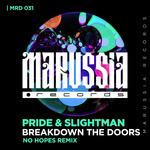 PRIDE & SLIGHTMAN - Breakdown The Doors (No Hopes Remix) (Front Cover)