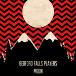 Bedford Falls Players: Moon