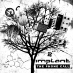 IMPLANT - The Phone Call (Front Cover)