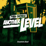 FYAH GEORGE - Another Level (Front Cover)