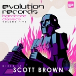 SCOTT BROWN/VARIOUS - Evolution Records Hardcore Classics Vol 5 (unmixed tracks) (Front Cover)