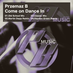 PRZEMAZ B - Come On Dance In (Front Cover)