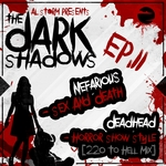 DEADHEAD/NEFARIOUS - The Dark Shadows EP Pt 11 (Front Cover)