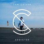 SAM CALVER - Addicted (Front Cover)