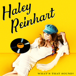 HALEY REINHART - What's That Sound? (Front Cover)