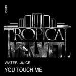 WATER JUICE - You Touch Me (Front Cover)